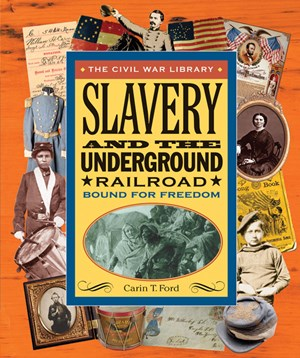 Picture of Slavery and the Underground Railroad: Bound for Freedom