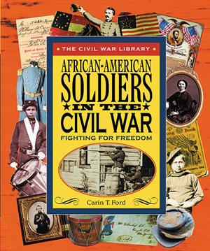 Picture of African-American Soldiers in the Civil War: Fighting for Freedom