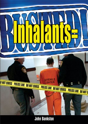 Picture of Inhalants = Busted!