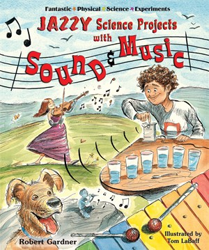 Picture of Jazzy Science Projects with Sound and Music