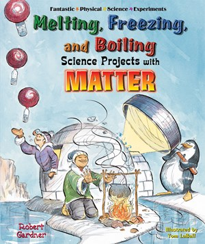 Picture of Melting, Freezing, and Boiling Science Projects with Matter