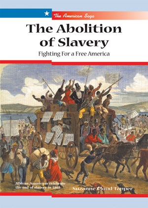 Picture of The Abolition of Slavery: Fighting for a Free America