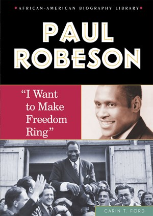 """Picture of Paul Robeson: """"I Want to Make Freedom Ring"""""""