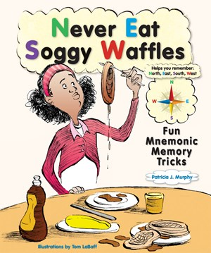 Picture of Never Eat Soggy Waffles: Fun Mnemonic Memory Tricks
