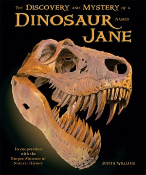 Picture of The Discovery and Mystery of a Dinosaur Named Jane