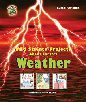 Picture of Wild Science Projects About Earth's Weather