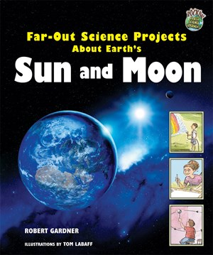 Picture of Far-Out Science Projects About Earth's Sun and Moon