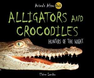Picture of Alligators and Crocodiles: Hunters of the Night