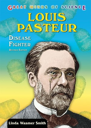 Picture of Louis Pasteur: Disease Fighter, Revised Edition
