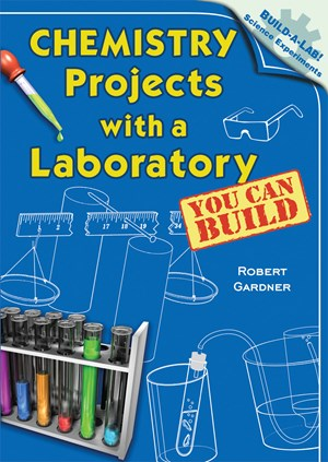 Picture of Chemistry Projects with a Laboratory You Can Build