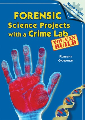 Picture of Forensic Science Projects with a Crime Lab You Can Build