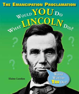 Picture of The Emancipation Proclamation: Would You Do What Lincoln Did?