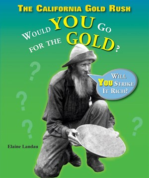 Picture of The California Gold Rush: Would You Go for the Gold?