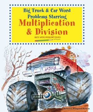 Picture of Big Truck and Car Word Problems Starring Multiplication and Division: Math Word Problems Solved
