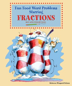 Picture of Fun Food Word Problems Starring Fractions: Math Word Problems Solved