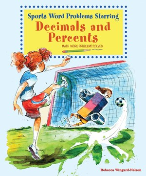 Picture of Sports Word Problems Starring Decimals and Percents: Math Word Problems Solved
