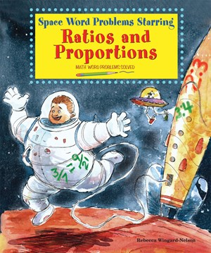 Picture of Space Word Problems Starring Ratios and Proportions: Math Word Problems Solved