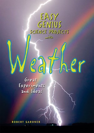 Picture of Easy Genius Science Projects with Weather: Great Experiments and Ideas