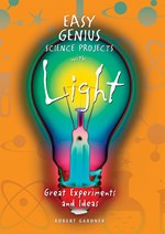 "<h2><a href=""http://www.enslow.com/books/Easy_Genius_Science_Projects_with_Light/1153"">Easy Genius Science Projects with Light: <i>Great Experiments and Ideas</i></a></h2>"
