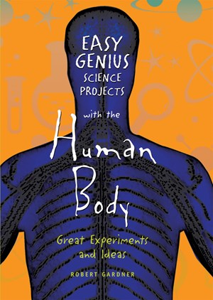 Picture of Easy Genius Science Projects with the Human Body: Great Experiments and Ideas