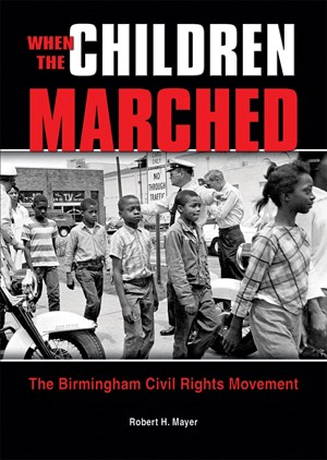 Picture of When the Children Marched: The Birmingham Civil Rights Movement