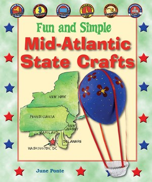 Picture of Fun and Simple Mid-Atlantic State Crafts: New York, New Jersey, Pennsylvania, Delaware, Maryland, and Washington, D.C.