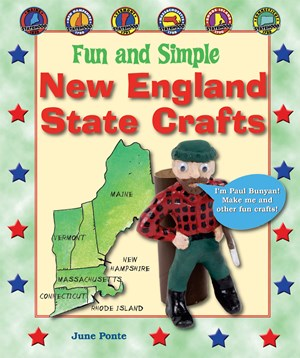 Picture of Fun and Simple New England State Crafts: Maine, New Hampshire, Vermont, Massachusetts, Rhode Island, and Connecticut
