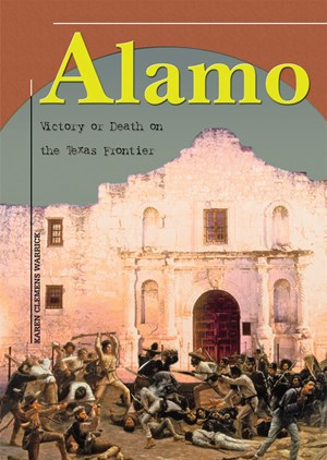Picture of Alamo: Victory or Death on the Texas Frontier