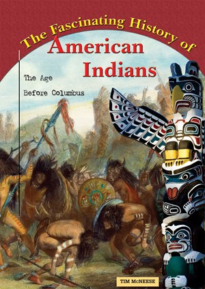 Picture of The Fascinating History of American Indians: The Age Before Columbus