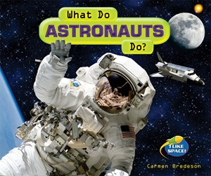 Picture of What Do Astronauts Do?