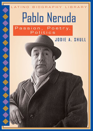 Picture of Pablo Neruda: Passion, Poetry, Politics