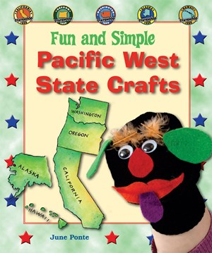 Picture of Fun and Simple Pacific West State Crafts: California, Oregon, Washington, Alaska, and Hawaii