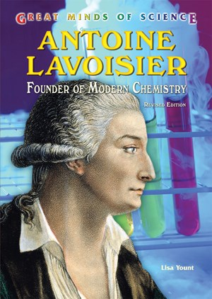 Picture of Antoine Lavoisier: Founder of Modern Chemistry, Revised Edition