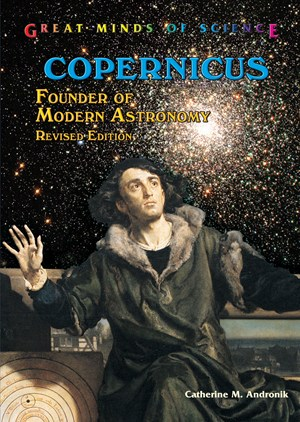 Picture of Copernicus: Founder of Modern Astronomy, Revised Edition