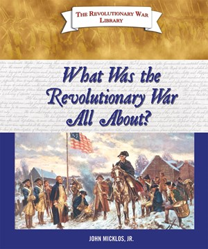 Picture of What Was the Revolutionary War All About?