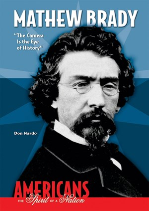 """Picture of Mathew Brady: """"The Camera Is the Eye of History"""""""