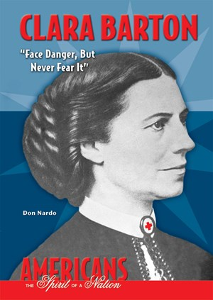 "Picture of Clara Barton: ""Face Danger, But Never Fear It"""