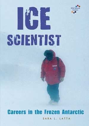 Picture of Ice Scientist: Careers in the Frozen Antarctic