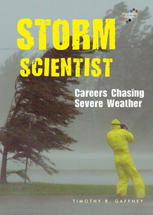 Picture of Storm Scientist: Careers Chasing Severe Weather