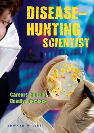 Picture of Disease-Hunting Scientist: Careers Hunting Deadly Diseases