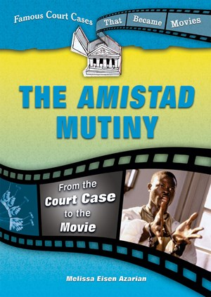 Picture of The Amistad Mutiny: From the Court Case to the Movie