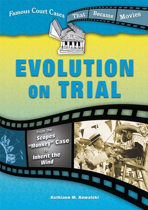 """Picture of Evolution on Trial: From the Scopes """"Monkey"""" Case to Inherit the Wind"""
