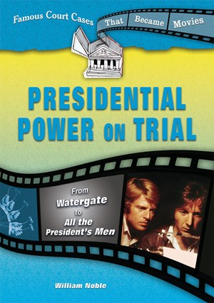 Picture of Presidential Power on Trial: From Watergate to All the President's Men