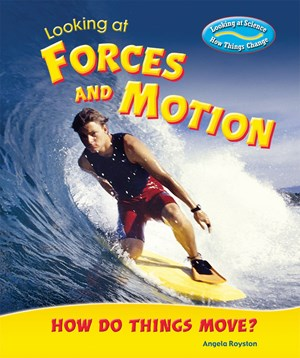 Picture of Looking at Forces and Motion: How Do Things Move?