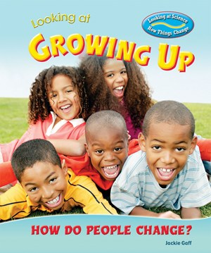 Picture of Looking at Growing Up: How Do People Change?