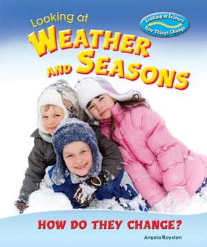 Picture of Looking at Weather and Seasons: How Do They Change?