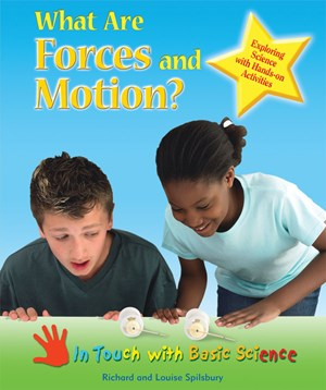 Picture of What Are Forces and Motion?: Exploring Science with Hands-on Activities