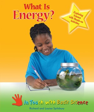 Picture of What Is Energy?: Exploring Science with Hands-on Activities