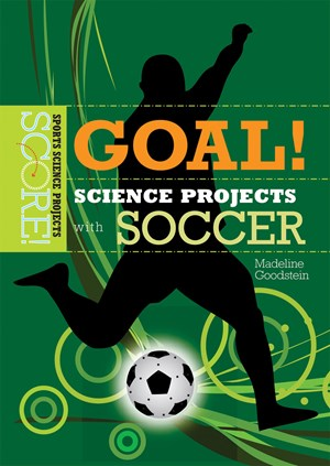 Picture of Goal! Science Projects with Soccer