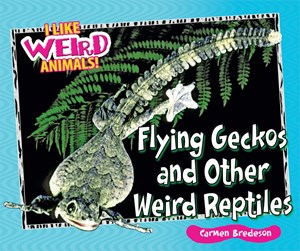 Picture of Flying Geckos and Other Weird Reptiles